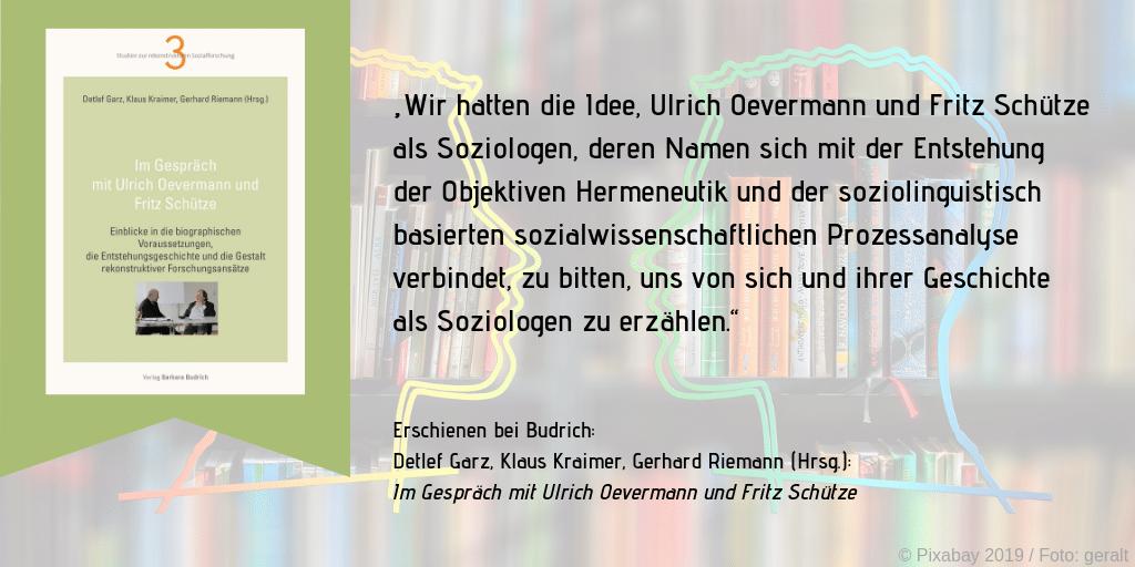 Im Gespräch mit Ulrich Oevermann und Fritz Schütze 1