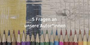 5 Fragen an unsere Autor*innen Verlag Barbara Budrich