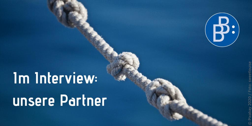 Unsere Partner im Interview