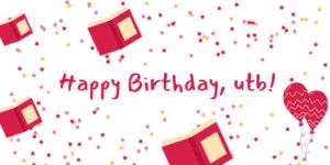 Happy Birthday, utb!