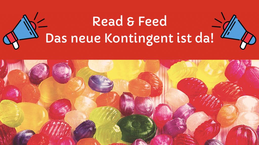 Read & Feed Das neue Kontingent ist da!
