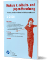 Diskurs Kindheits- und Jugendforschung / Discourse. Journal of Childhood and Adolescence Research 3-2020: