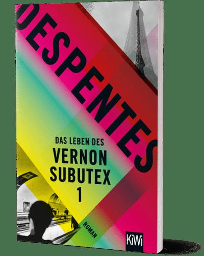 Virginie Despentes: Das Leben des Vernon Subutex © KiWi