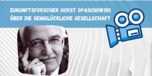 """Horst Opaschowski über die """"semiglückliche Gesellschaft"""""""