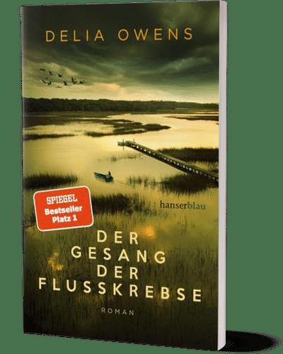 Delia Owens Der Gesant der Flusskrebse © Hanser