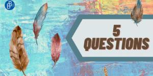 5 questions