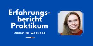 Erfahrungsbericht Verlagspraktikum Christine Wackers