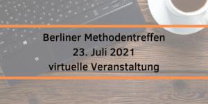 Berliner Methodentreffen 2021