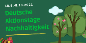Deutsche Aktionstage Nachhaltigkeit 2021