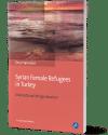 3D Cover Syrian Female Refugees Verlag Barbara Budrich